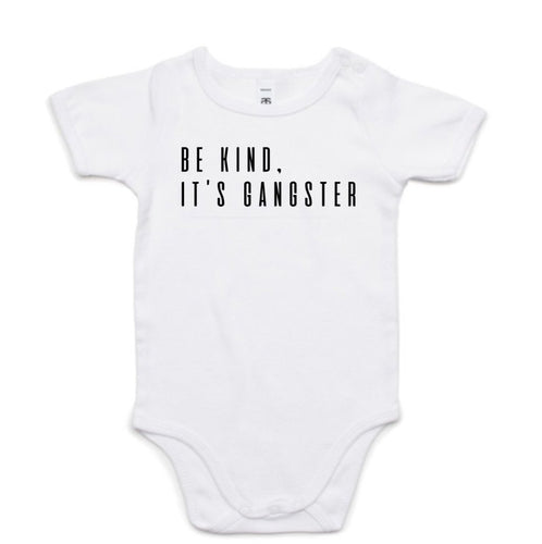 KIDS ONESIE... BE KIND IT'S GANGSTER