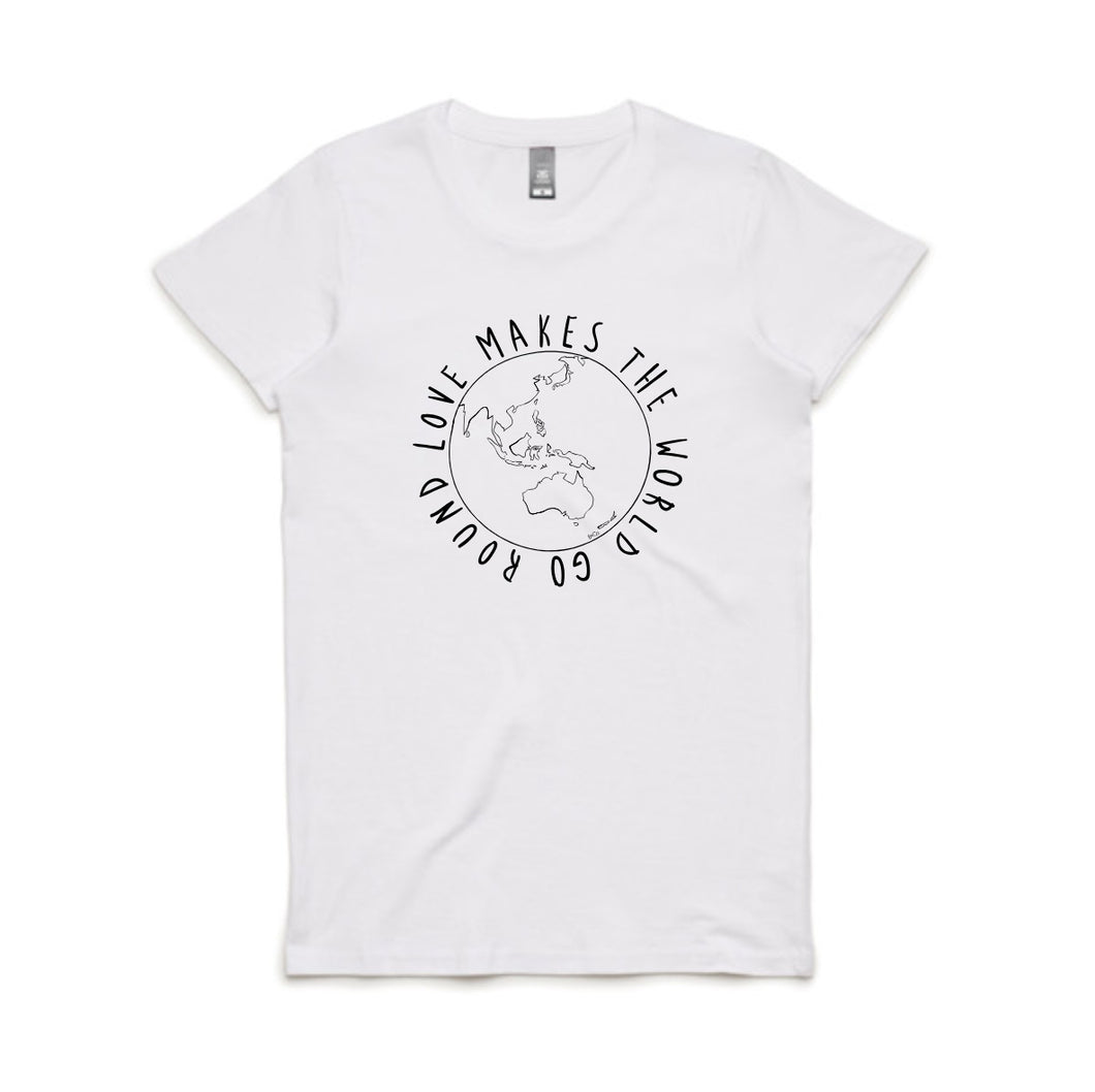 WOMENS CREW TEE... LOVE MAKES THE WORLD GO ROUND
