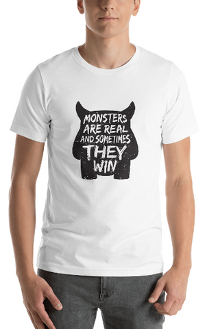 "Men's Premium T-Shirt – ""Monsters Are Real And Sometimes They Win"""