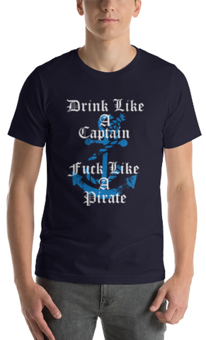 """Men's Premium T-Shirt – """"Drink Like A Captain, Fuck Like A Pirate"""""""
