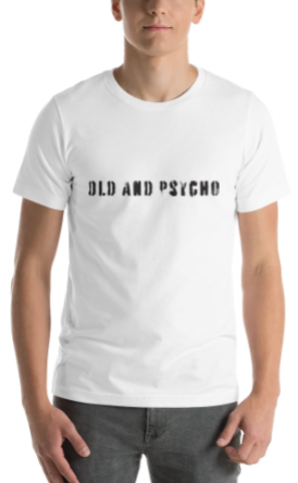 """Men's Premium T-Shirt – """"Old And Psycho"""""""