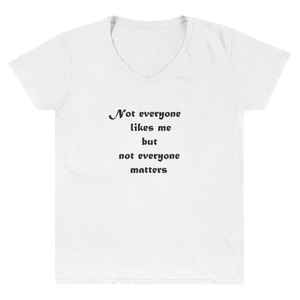 "Women's Casual V-Neck Shirt – ""Not Everyone Likes Me But Not Everyone Matters"" - Shirtbadass"