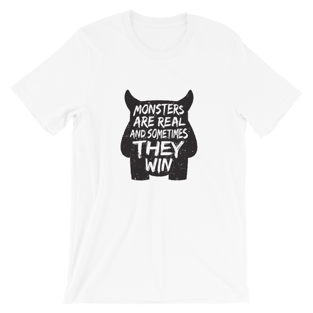 "Men's Premium T-Shirt – ""Monsters Are Real And Sometimes They Win"" - Shirtbadass"