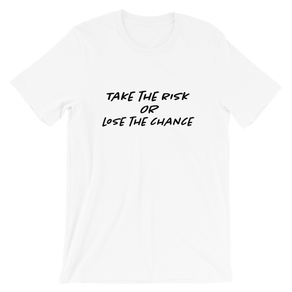 "Men's Premium T-Shirt – ""Take The Risk Or Lose The Chance"" - Shirtbadass"
