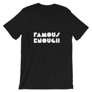 "Men's Premium T-Shirt – ""Famous Enough"" - Shirtbadass"