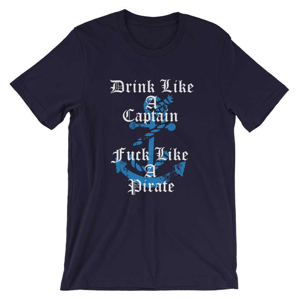 "Men's Premium T-Shirt – ""Drink Like A Captain, Fuck Like A Pirate"" - Shirtbadass"