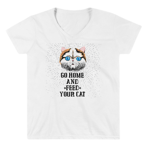 "Women's Casual V-Neck Shirt – ""Go Home And Feed Your Cat"" - Shirtbadass"