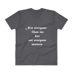 "V-Neck T-Shirt – ""Not Everyone Likes Me, But Not Everyone Matters"". - Shirtbadass"