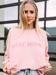 FRIDAY + SATURDAY - Stay Home Cord Sweatshirt