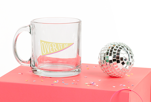 Glass Mug - Over it AF