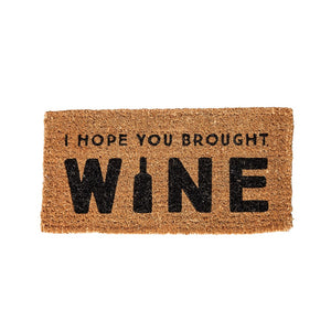 "Natural Coir Doormat ""I Hope You Brought Wine"""