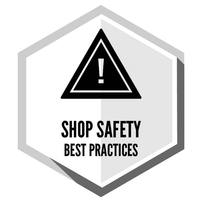 Shop Safety and Best Practices