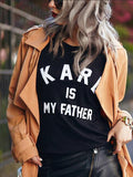 Black Monogram Karl Is My Father Print Round Neck Short Sleeve Fashion T-Shirt