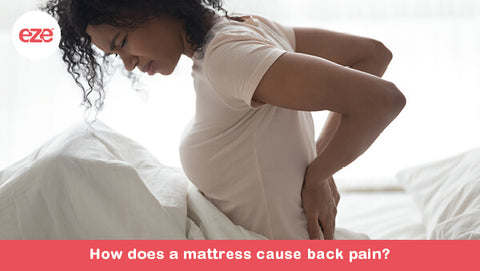 How Does a Mattress Cause Back Pain?