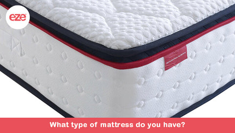 What Type Of Mattress Do You Have?
