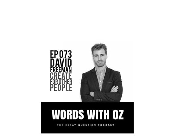 David Freeman - Words With Oz Podcast Episode 73