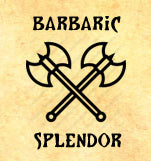Welcome to Barbaric Splendor Miniatures!