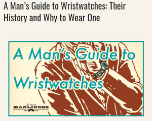 Link to Article - Wristwatches History and Why to Wear One
