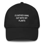 I'd Rather Hang Out With My Plants Dad Hat | CityCaps.Co