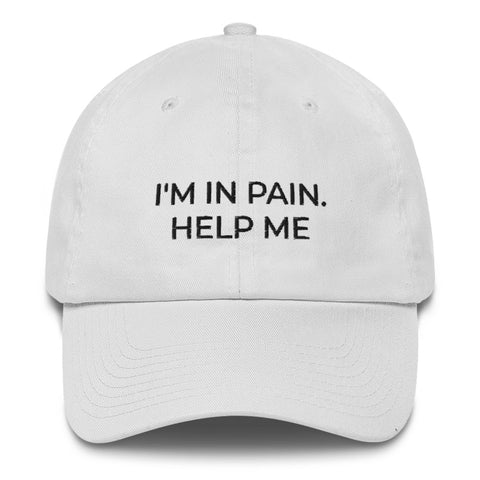 I'm In Pain. Help Me Dad Hat | CityCaps.Co
