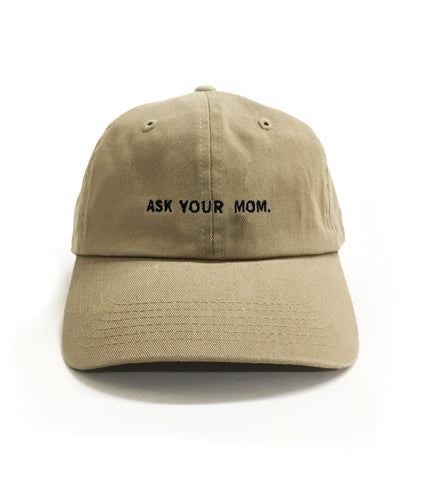 Ask Your Mom Dad Hat | CityCaps.Co