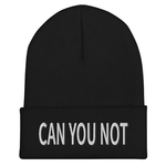 CAN YOU NOT Beanie | CityCaps.Co