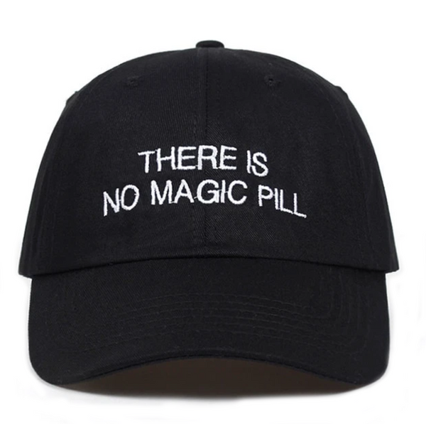 There Is No Magic Pill Dad Hat | CityCaps.Co