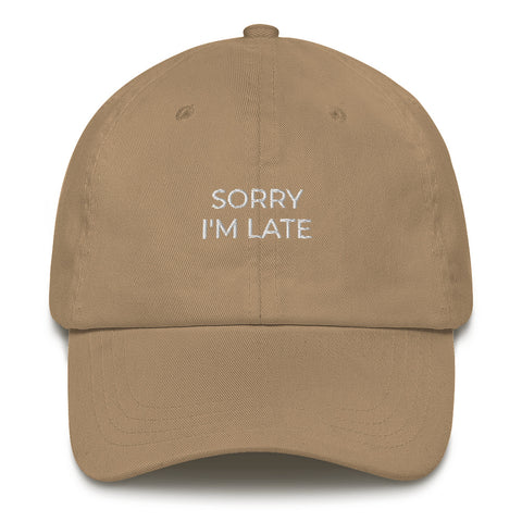 Sorry I'm Late Dad Hat | CityCaps.Co