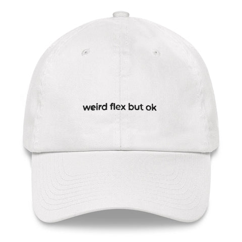 Weird Flex But Ok Dad Hat | CityCaps.Co