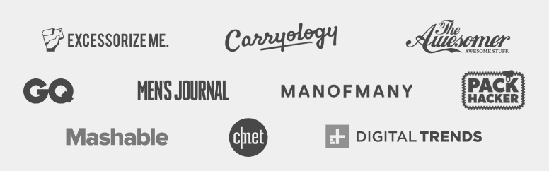 Excessorizeme, Carryology, The Awesomer, Awesome Stuff, CQ, Mens's Journal, Manofmany, Mashable, cnet, digital trends