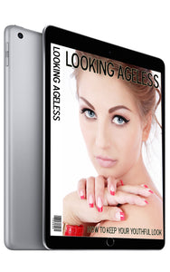 Looking Ageless: How To Keep Your Youthful Look (eBook)