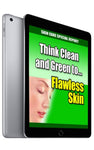 Think Clean and Green to Flawless Skin (eBook)