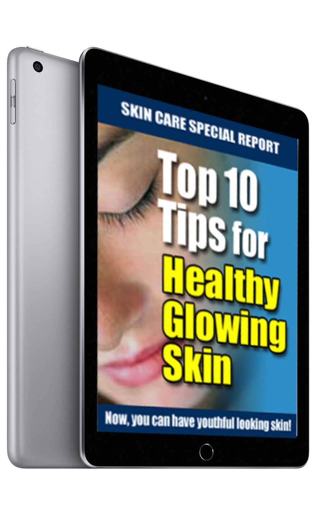 Top Ten Tips for Healthy, Glowing Skin (eBook)