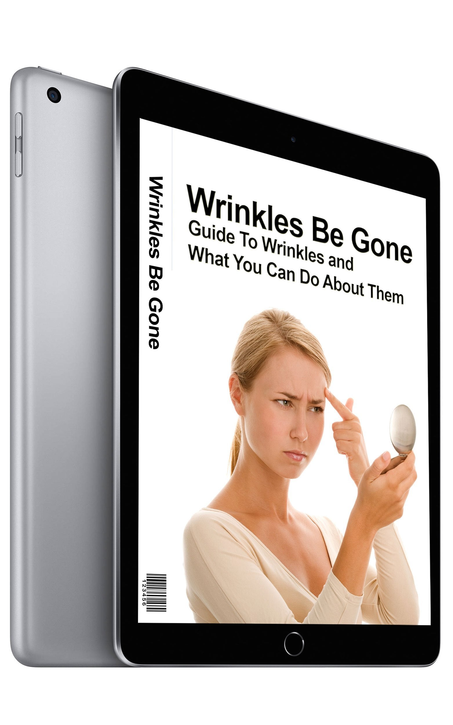 Wrinkles Be Gone: A Guide To Wrinkles and What You Can Do About Them (eBook)