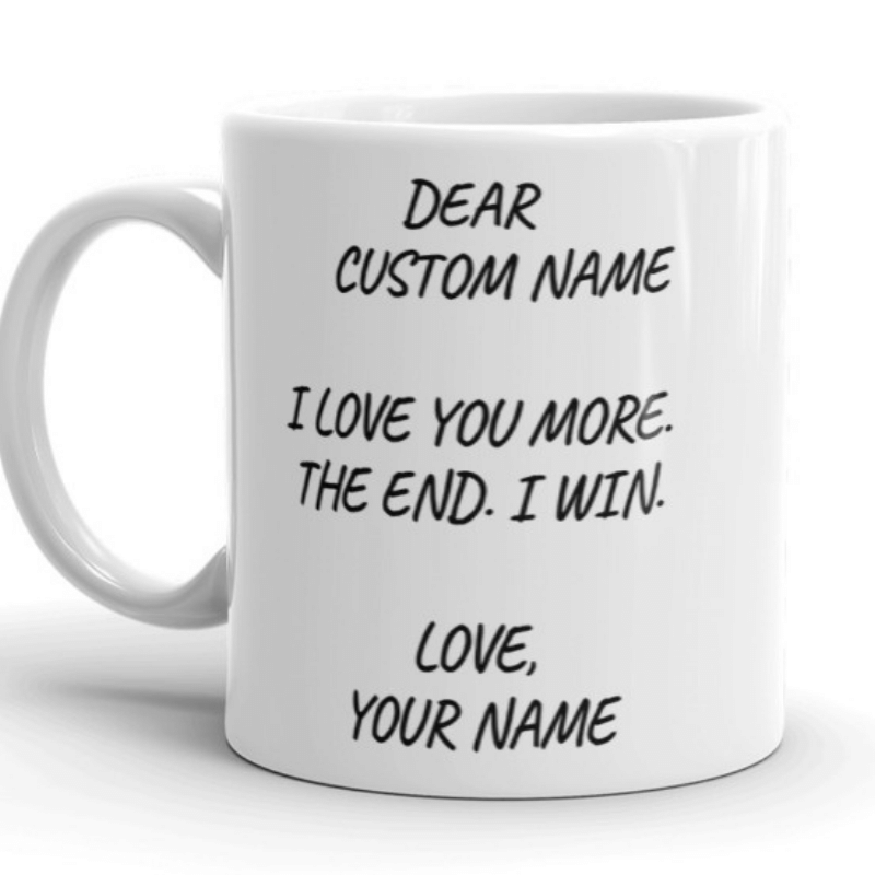 Custom I Love You More Mug