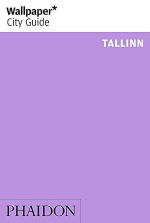 Wallpaper* City Guide Tallinn (Wallpaper City Guides)