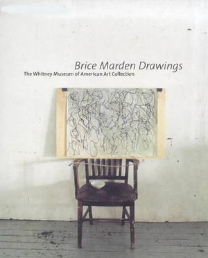 Brice Marden Drawings (Whitney Museum Of American Art Books)