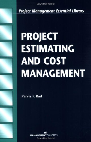 Project Estimating And Cost Management (Project Management Essential Library)