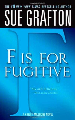 """F"" Is For Fugitive: A Kinsey Millhone Mystery (Kinsey Millhone Alphabet Mysteries)"