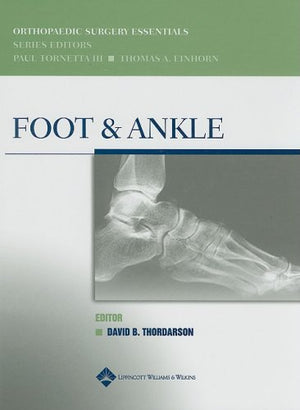 Foot And Ankle (Orthopaedic Surgery Essentials Series)