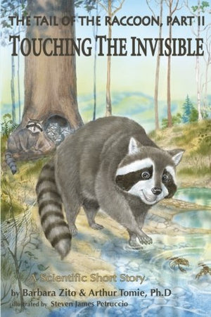 The Tail Of The Raccoon, Part Ii: Touching The Invisible (Volume 2)