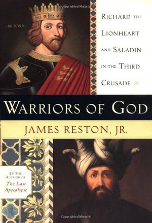 Warriors Of God: Richard The Lionheart And Saladin In The Third Crusade