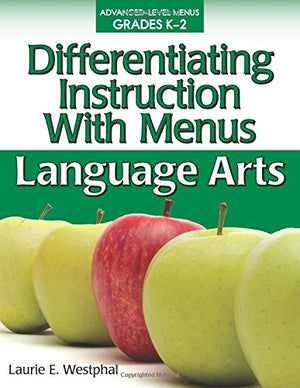 Differentiating Instruction With Menus: Language Arts (Grades K-2)