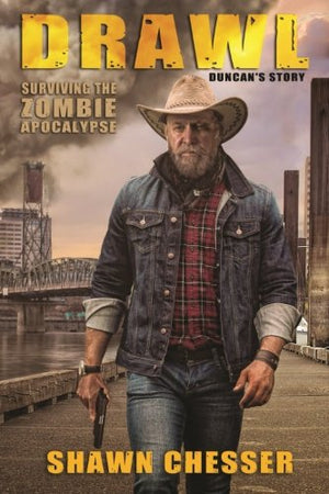 Drawl: Surviving The Zombie Apocalypse: Duncan'S Story (Volume 10)