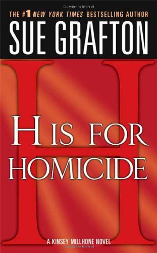 """H"" Is For Homicide: A Kinsey Millhone Novel (Kinsey Millhone Alphabet Mysteries)"
