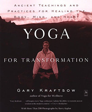Yoga For Transformation: Ancient Teachings And Practices For Healing The Body, Mind,And Heart (Compass)