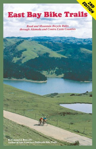 East Bay Bike Trails: Road And Mountain Bicycle Rides Through Alameda Counties And Contra Costa (Bay Area Bike Trails)