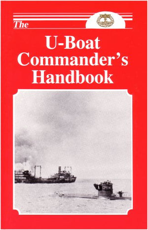 The U-Boat Commander'S Handbook