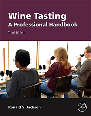 Wine Tasting, Third Edition: A Professional Handbook (Food Science And Technology)