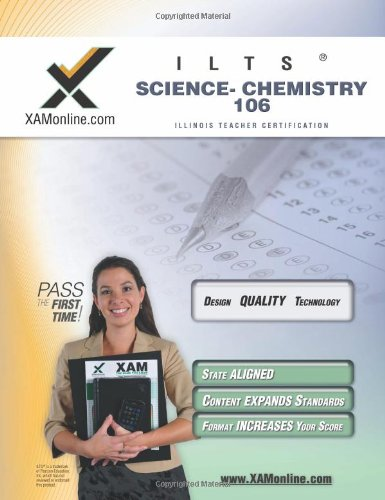 Ilts Science-Chemistry 106 Teacher Certification Test Prep Study Guide